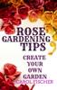 Carol Fischer - ROSE GARDENING TIPS / CREATE YOUR OWN GARDEN grafismos