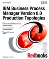 IBM Business Process Manager Version 80 Production Topologies