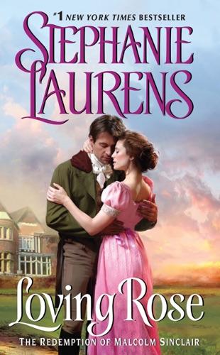 Stephanie Laurens - Loving Rose