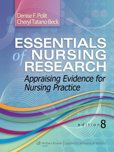 Essentials Of Nursing Research Edition 8 By Denise F Polit Cheryl Tatano Beck On Apple Books