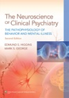 The Neuroscience Of Clinical Psychiatry Second Edition