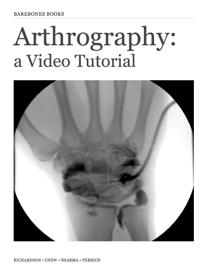 Arthrography: A Video Tutorial (Enhanced Version)