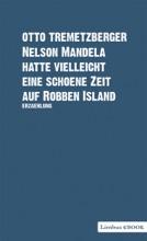 Nelson Mandela Hatte Vielleicht Eine Schöne Zeit Auf Robben Island