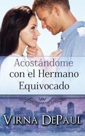 ACOSTáNDOME CON EL HERMANO EQUIVOCADO