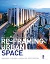 Re-Framing Urban Space