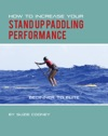 How To Increase Your Stand Up Paddling Performance