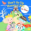 Dont Go Up Haunted Hillor Else