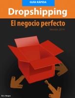 El Negocio Perfecto: El Dropshipping - Guia Rápida - Versión 2014