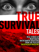 Backpacker Magazine's True Survival Tales
