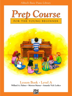 Alfred's Basic Piano Prep Course: Lesson A