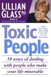 Toxic People 10 Ways Of Dealing With People Who Make Your Life Miserable