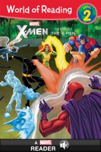 World of Reading X-Men:  The Story of the X-Men