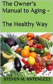 THE OWNERS MANUAL TO AGING: THE HEALTHY WAY