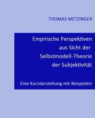 Empirische Perspektiven aus Sicht der Selbstmodell-Theorie  der Subjektivität