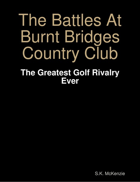 The Battles At Burnt Bridges Country Club - S.K. McKenzie book cover