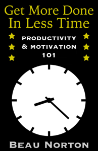Get More Done in Less Time: Productivity & Motivation 101 Book Review