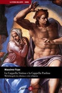 La Cappella Sistina e la Cappella Paolina da Massimo Firpo