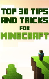 Minecraft Guide Top 30 Tips And Tricks