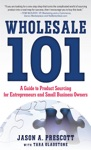 Wholesale 101 A Guide To Product Sourcing For Entrepreneurs And Small Business Owners