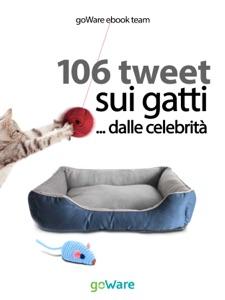 106 tweet sui gatti ...dalle celebrità da goWare e-book team