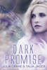 Julia Crane & Talia Jager - Dark Promise (Between Worlds #1)  artwork