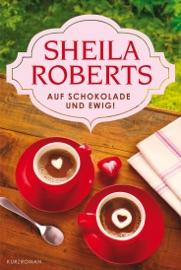 Auf Schokolade und ewig! PDF Download
