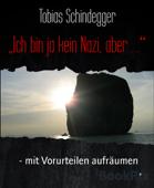 Ich bin ja kein Nazi, aber …