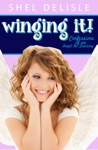 Winging It Confessions Of An Angel In Training