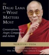 Dalai Lama On What Matters Most