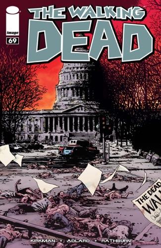 Robert Kirkman, Rus Wooton, Charlie Adlard, Cliff Rathburn & Aubrey Sitterson - The Walking Dead #69