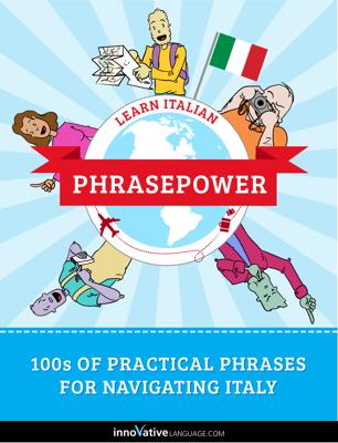 Learn Italian - PhrasePower - Innovative Language Learning, LLC book