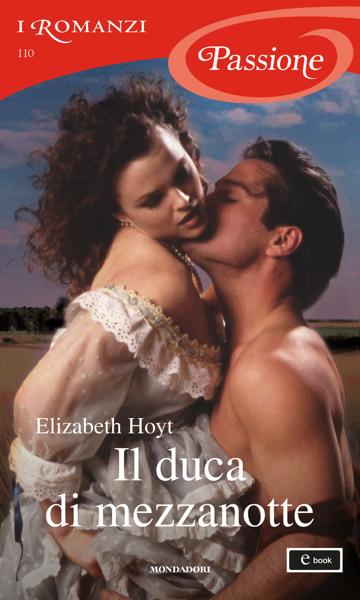 Il duca di mezzanotte (I Romanzi Passione) da Elizabeth Hoyt