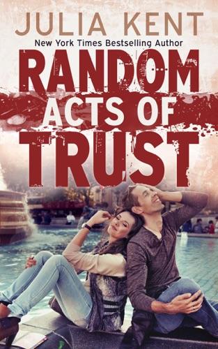 Julia Kent - Random Acts of Trust
