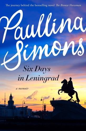Paullina Simons - Six Days in Leningrad