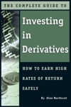 The Complete Guide To Investing In Derivatives