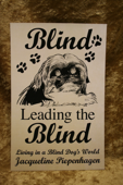 Blind Leading the Blind-Living in a Blind Dog's World