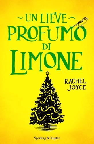 Rachel Joyce - Un lieve profumo di limone