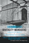 Diversity Managers Angels Of Mercy Or Barbarians At The Gate