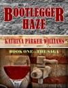 Bootlegger Haze The Saga--Book One
