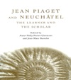 Jean Piaget And Neuchtel