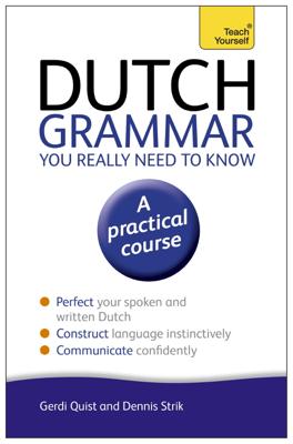 Dutch Grammar You Really Need to Know: Teach Yourself - Gerdi Quist book