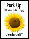 Perk Up 100 Ways To Get Happy