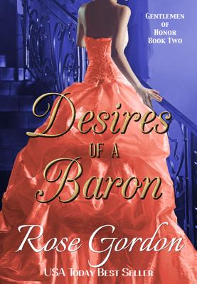 Desires of a Baron (Historical Regency Romance) - Rose Gordon book