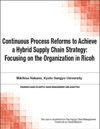 Continuous Process Reforms To Achieve A Hybrid Supply Chain Strategy Focusing On The Organization In Ricoh