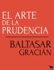 El arte de la prudencia - Baltasar Gracián