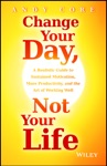 Change Your Day Not Your Life