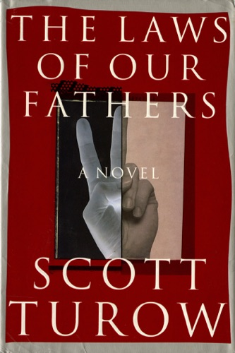 Scott Turow - The Laws of Our Fathers