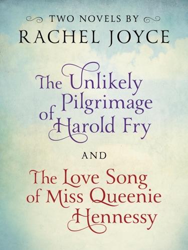 Rachel Joyce - Harold Fry & Queenie: Two-Book Bundle from Rachel Joyce