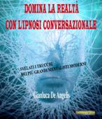 Domina la realtà con l'ipnosi conversazionale Book Cover