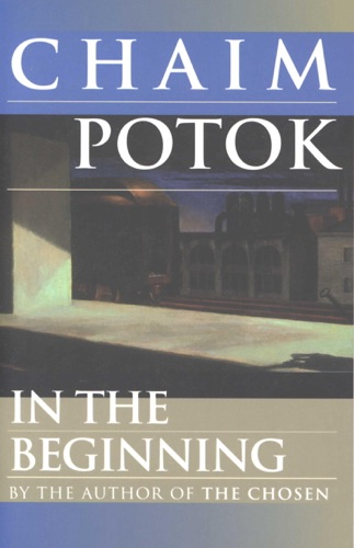 In the Beginning - Chaim Potok - Chaim Potok